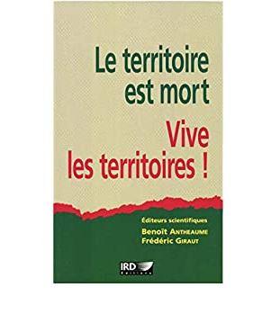 Le territoire est mort Vive les territoires !